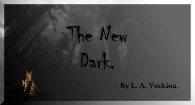 The new dark